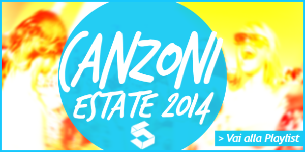 Canzoni Estate 2014 Playlist Squeezer