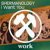 Shermanology I Want You