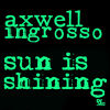 Axwell Ingrosso Sun Is Shining